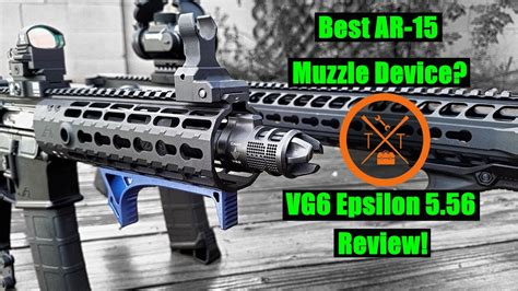 Vg6 Epsilon Review Is This The Best Ar15 Muzzle Brake??