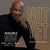 MUSIC: Donnie McClurkin – Not Yet – Praiseworld Radio ...