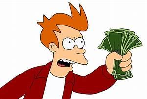 Shut Up And Take My Money! - Futurama Vector by LuigiBroZ ...