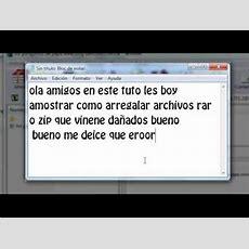 Como Arreglar Archivos Dañados De Rar O Zip ( 2012 ) Youtube