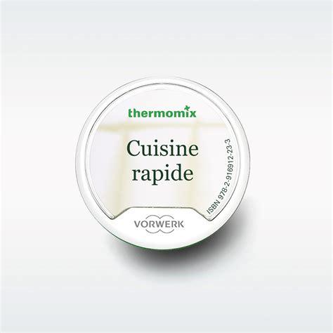 livre cuisine rapide thermomix clé recettes cuisine rapide clés recettes thermomix