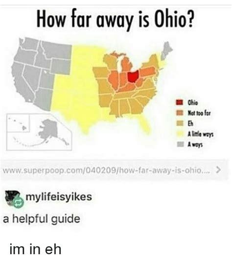 Ohio Memes - how far away is ohio not too far wwwsuperpoopcom040209how far away is ohio mylifeisyikes a