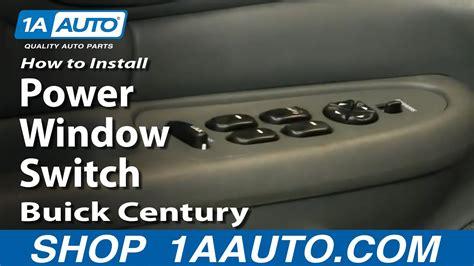replace power window switch   buick century