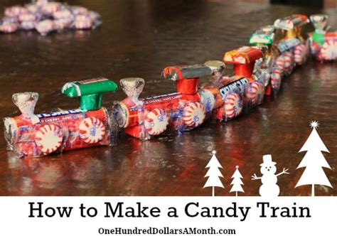 how to make stuff for christmas how to make a candy train easy kids christmas crafts one hundred dollars a month