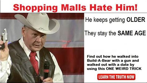 Roy Moore Memes - shopping malls hae him roy moore sexual misconduct allegations know your meme