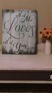 All Of Me Loves All Of You Sign, Reclaimed Wood Wall Art