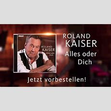 Roland Kaiser  Alles Oder Dich (teaser) Youtube