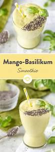 Chia Samen In Joghurt : mango basilikum smoothie mit chia samen rezept smoothie challenge batidos smoties und ~ Orissabook.com Haus und Dekorationen