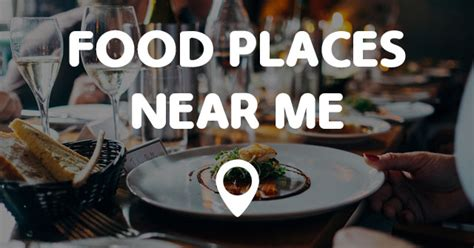 Places Near Me by Food Places Near Me Points Near Me