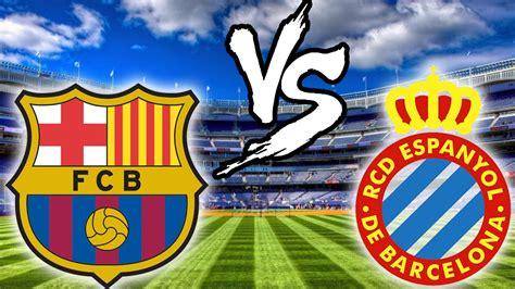 FC BARCELONA VS RCD ESPANYOL | XxStratusxX - YouTube