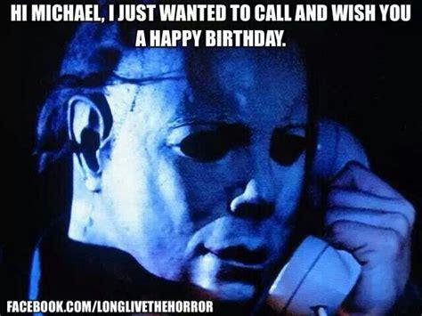 happy birthday michael myers halloween horrormeme