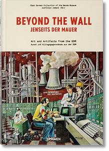 Beyond the Wall: Art and artifacts from the GDR. TASCHEN Books