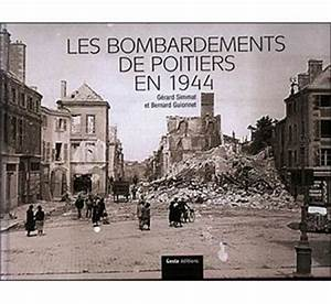 Les Bons Enfants Poitiers : les bombardements de poitiers en 1944 broch bernard ~ Dailycaller-alerts.com Idées de Décoration