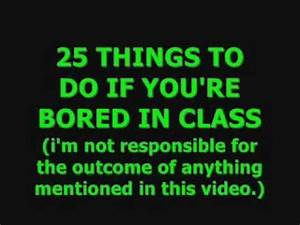 25 Things To Do When You're Bored In Class!! - YouTube