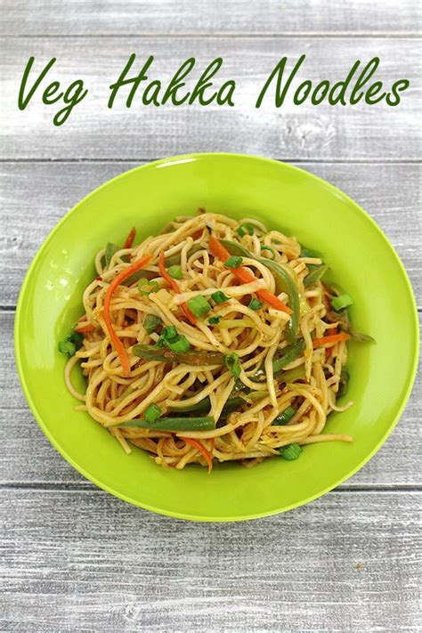 hakka cuisine recipes hakka noodles recipe how to veg hakka noodles recipe