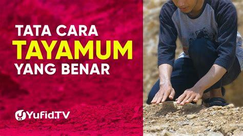 tata  tayamum  doa tayamum  benar sesuai tata  tayammum nabi muhammad youtube