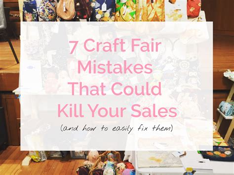 7 Craft Fair Mistakes That Could Kill Your Sales  Sew In Love