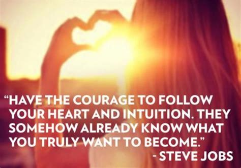 courage  follow  heart  intuition