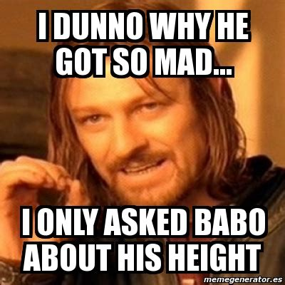 So Mad Meme - meme boromir i dunno why he got so mad i only asked babo about his height 514630