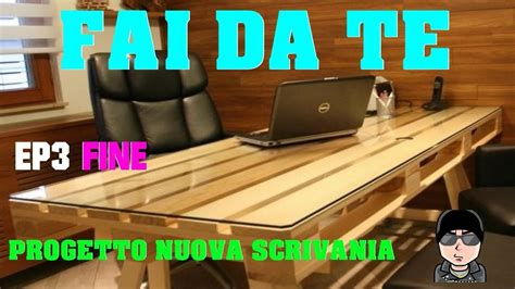 Progetto Scrivania Fai Da Te by Progetto Fai Da Te Nuova Scrivania Ep3