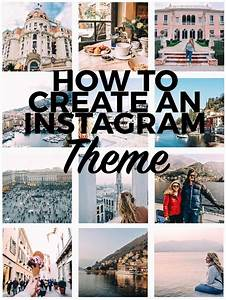 How To Create An Instagram Theme  And Why You Should