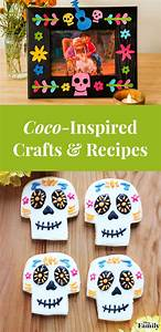 coco inspired crafts and recipes disney family