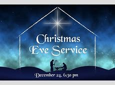 630 pm Christmas Eve Candlelight Service Dec 24