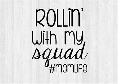Rollin Squad Svg Momlife Studio Cricut Mom