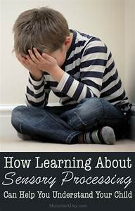 """How Learning About """"Sensory Processing"""" Can Help You ..."""