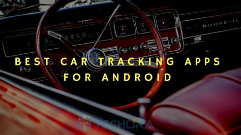 10 best car tracking apps for android smartphones