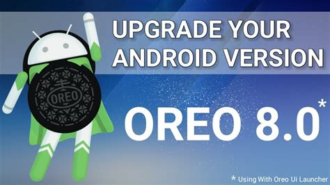 How To Upgrade Any Android Phone In 8.0 Oreo Version With