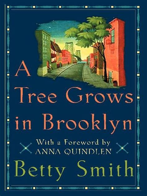 grows brooklyn tree books betty smith childrens quotes children trees ages cave times follies favorite joy 1943 francie author viral