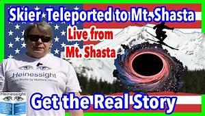 Mystery! Mt Shasta California Missing NY Skier Found in ...