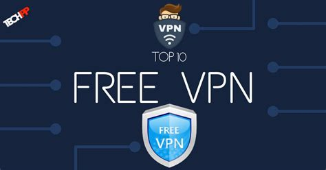 best free vpn service top 15 free vpn services best free vpn 2019
