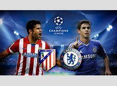 Atletico Madrid vs Chelsea, UEFA Champions League Semi