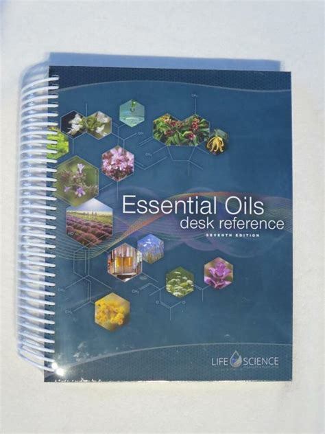 6th Edition Essential Oils Desk Reference by New Essential Oils Desk Reference 7th Edition 2016