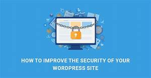 How to Improve the Security of Your WordPress Site - SKT ...