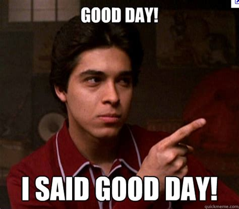 Good Day Sir Meme - fez i said good day meme