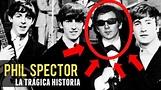 ¿UN ASESINO TRAS LOS BEATLES? LA HISTORIA DE PHIL SPECTOR ...