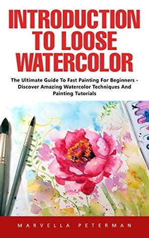 introduction  loose watercolor  ultimate guide  fast painting  beginners discover