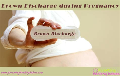 pregnancy discharge color what does brown discharge during pregnancy causes