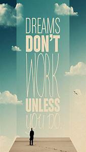 Dreams don't work unless you do - The iPhone Wallpapers