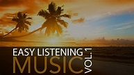 Easy Listening Music Vol. 1 - Background Music, Relaxing ...