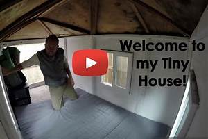 Welcome To My Tiny House   Video