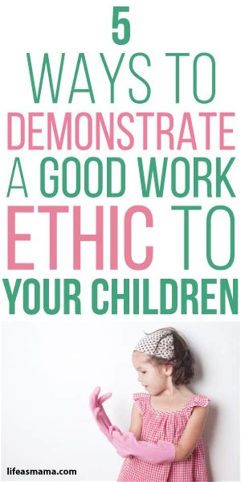 5 Ways To Demonstrate A Good Work Ethic To Your Children