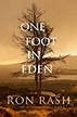 One Foot in Eden by Ron Rash