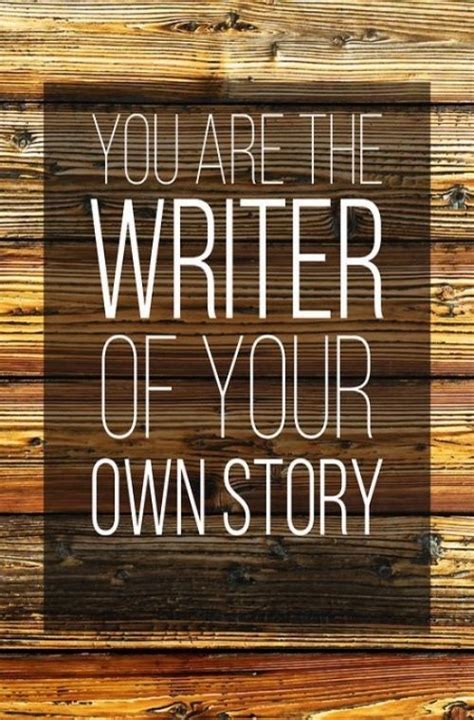 You Are The Writer Of Your Own Story Pictures, Photos, and Images for Facebook, Tumblr ...