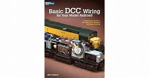 Basic Dcc Wiring For Your Model Railroad  A Beginner U0026 39 S