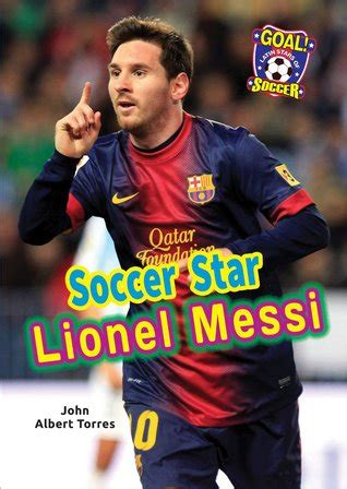 soccer star lionel messi  john  torres reviews discussion bookclubs lists
