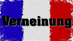 Ich Möchte Französisch : verneinung im franz sisch la n gation youtube ~ Eleganceandgraceweddings.com Haus und Dekorationen